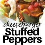 pinterest pinnable image of cheeseburger stuffed peppers with ground beef, closeup view and an image looking down.