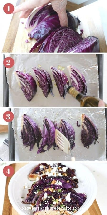 vertical image of 4 steps depicting how to make roasted red cabbage. Step one slice cabbage into wedges. Step two drizzle with olive oil, salt, and pepper. Step 3 roast for 15 minutes, flip and roast 15 more minutes. Step 4 top with goat cheese, toasted walnuts, thyme, and balsmic vinegar.