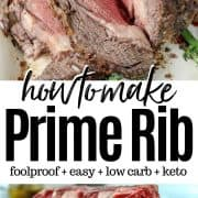 Pinnable Pinterest image with a picture of prime rib before roasting and after roasting. Tender and juicy!