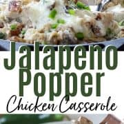 Pinter pin featuring two close up images of jalapeno popper casserole. One is still in the casserole dish and the other image shows casserole served on a gray plate and a fork picking up a bit with trailing melted cheese.