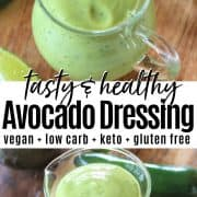 Pinterest pin featuring two images both closeup views of the vegan avocado dressing served in a clear glass container. The dressing is bright green and an avocado, jalapeno, and lime are laying around it.