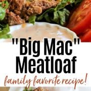Pinterest pin with 2 images both are of the big mac meatloaf served in a basket lined with paper with a side of big mac sauce, lettuce, and tomatoes
