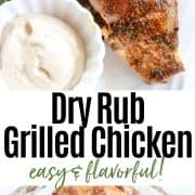 Tender dry rub grilled chicken served on a white plate with a side of white bbq sauce. Enjoy!