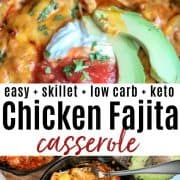 Pinterest pin featuring two images. First image is a serving spoon scooping a cheese portion of chicken fajita casserole. The second image is a top down view looking at the casserole still in the skillet garnished with sour cream, avocado, and salsa.