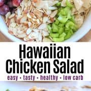 Pinterest pin featuring hawaiian chicken salad in a bowl ready to be tossed and served and an image of the salad served on a white plate overl lettuce and garnished with almonds.