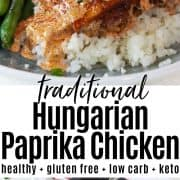 Pinterest pin with two images of hungarian paprika chicken. One image is served on a gray and white plate over riced cauliflower, and the second image is the chicken and gravy in a skillet ready to be served.