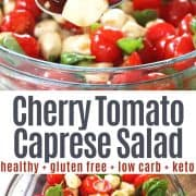 Pinterest pinnable image of cherry tomato caprese salad served in a glass bowl with tiny mozzarella pearls, cherry tomatoes, and fresh baby basil leaves tossed in a viniagrette dressing.