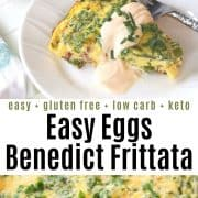 Pinterest pin featuring eggs benedict frittata in a cast iron skillet with one slice served on a white plate and drizzle with mock hollandaise sauce and garnished with chives.