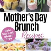 Pinterest pinnable image of 4 low carb and keto mothers day brunch ideas - coconut blueberry muffins, ham roll ups, layered salad, and eggs benedict frittata