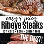 Pinterest pin with two images of ribeye steaks. The first is a platter of ribeye steaks and the second is of three steaks grilling on the grill.