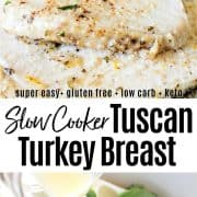 Pinterest pin of slow cooker tuscan turkey breast sliced and served on a plate.