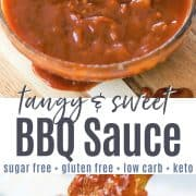 Pinterest pin featuring tangy and sweet bbq sauce in a clear glass bowl ready to slather on your favorite recipe.