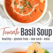 Pinterest pin featuring two images of tomato basil soup served in a white bowl with handles and garnished with a swirl of cream and a chiffonade of basil. Parmesan crisps are dipped into soup.