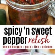 Pinterest pin featuring sweet pepper relish with a top down view and a side view