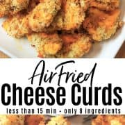 pinterest pin featuring two images of cheese curds fried in an air fryer.