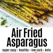 pinterest pin of air fried asparagus served on a white platter