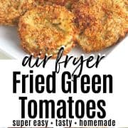 pinterest pin with fried green tomatoes on a white plate